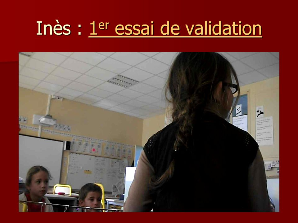 Inès : 1er essai de validation