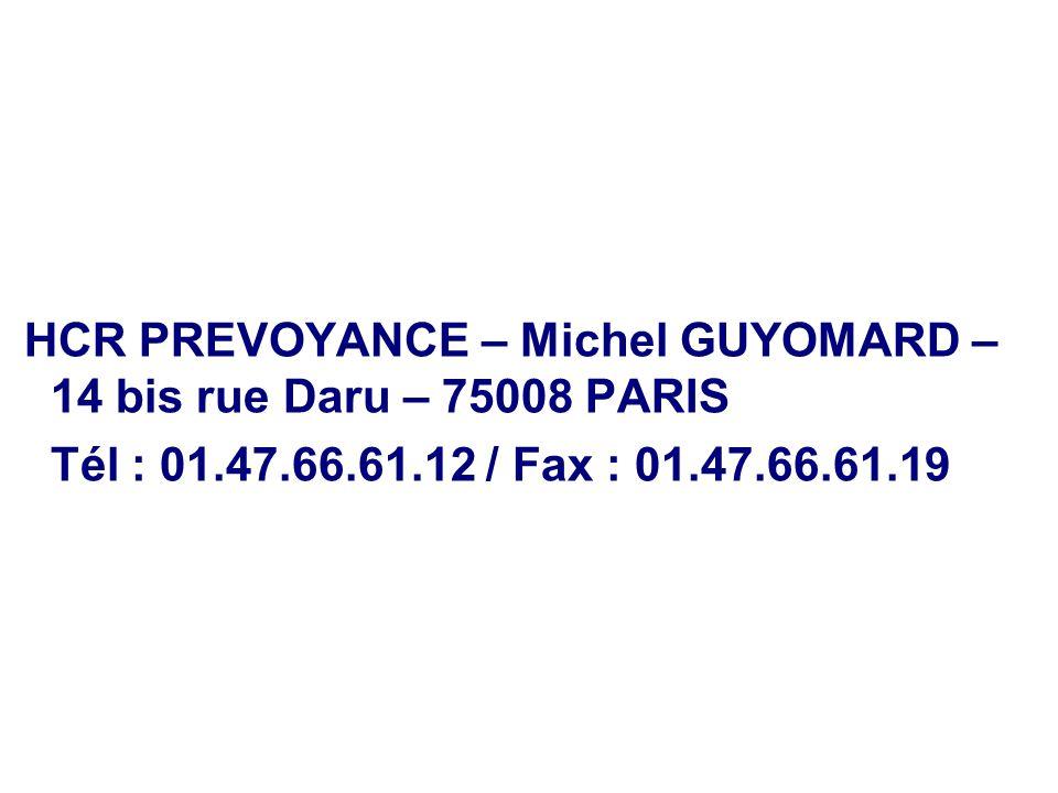 HCR PREVOYANCE – Michel GUYOMARD – 14 bis rue Daru – 75008 PARIS