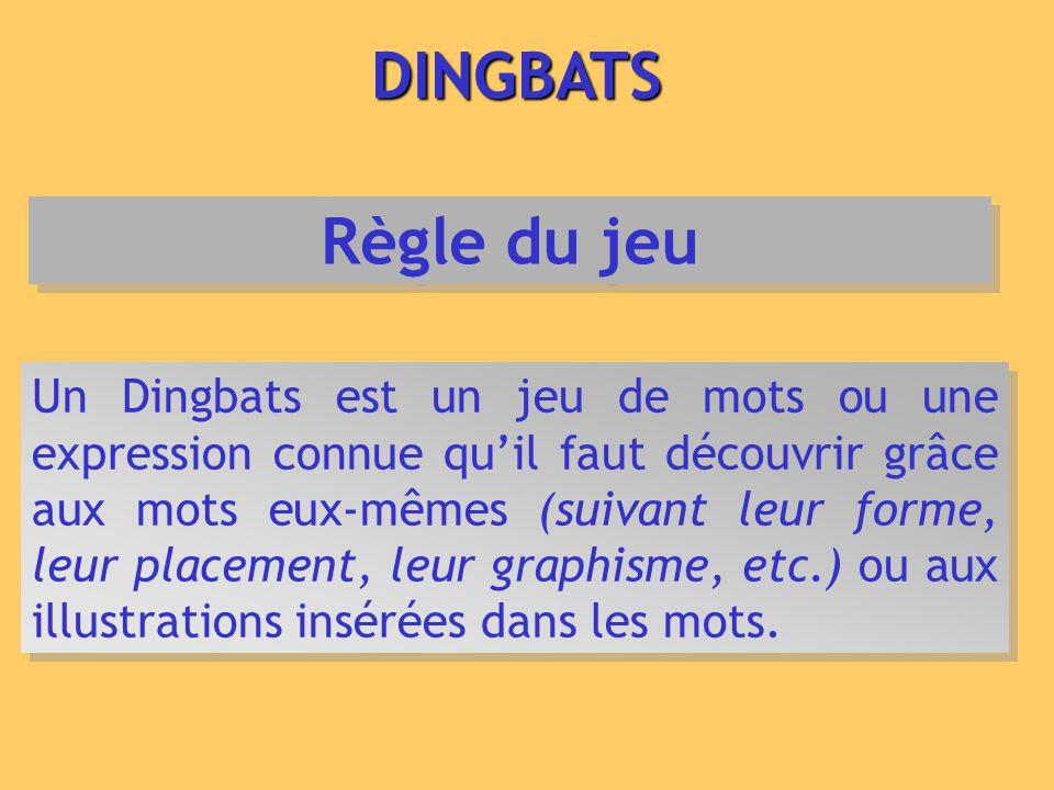 DINGBATS Règle du jeu.