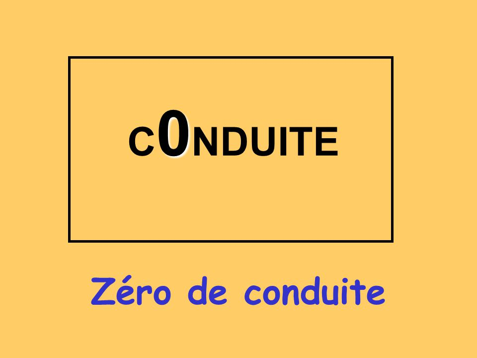 C0NDUITE Zéro de conduite