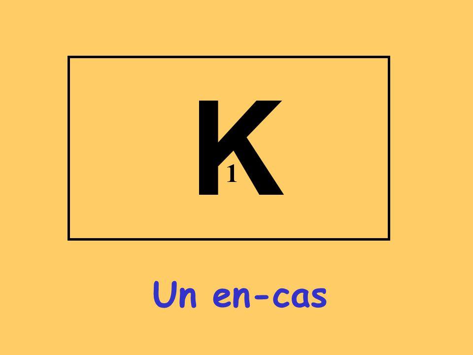 K 1 Un en-cas
