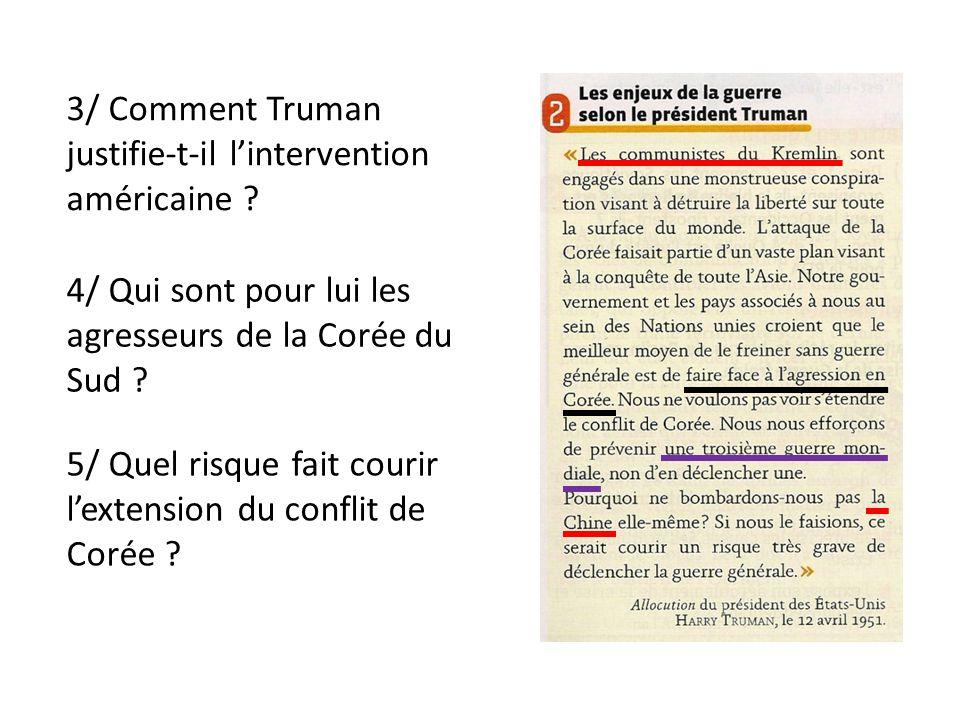 3/ Comment Truman justifie-t-il l'intervention américaine