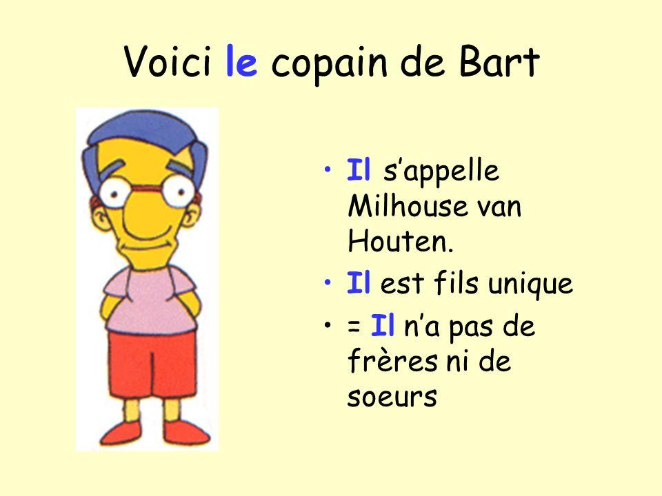 Voici le copain de Bart Il s'appelle Milhouse van Houten.