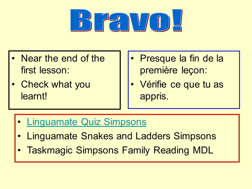 Bravo! Near the end of the first lesson: Check what you learnt!