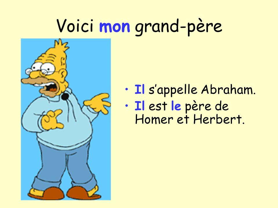 Voici mon grand-père Il s'appelle Abraham.