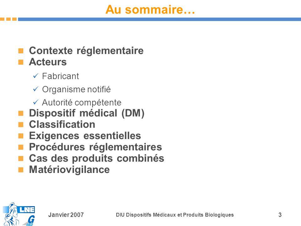 Au sommaire… Contexte réglementaire Acteurs Dispositif médical (DM)