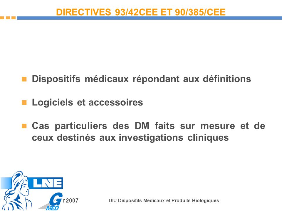 DIRECTIVES 93/42CEE ET 90/385/CEE