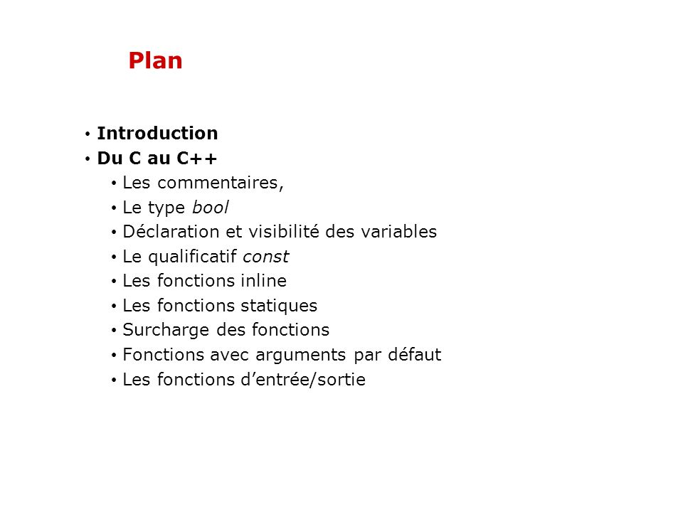 Plan Introduction Du C au C++ Les commentaires, Le type bool