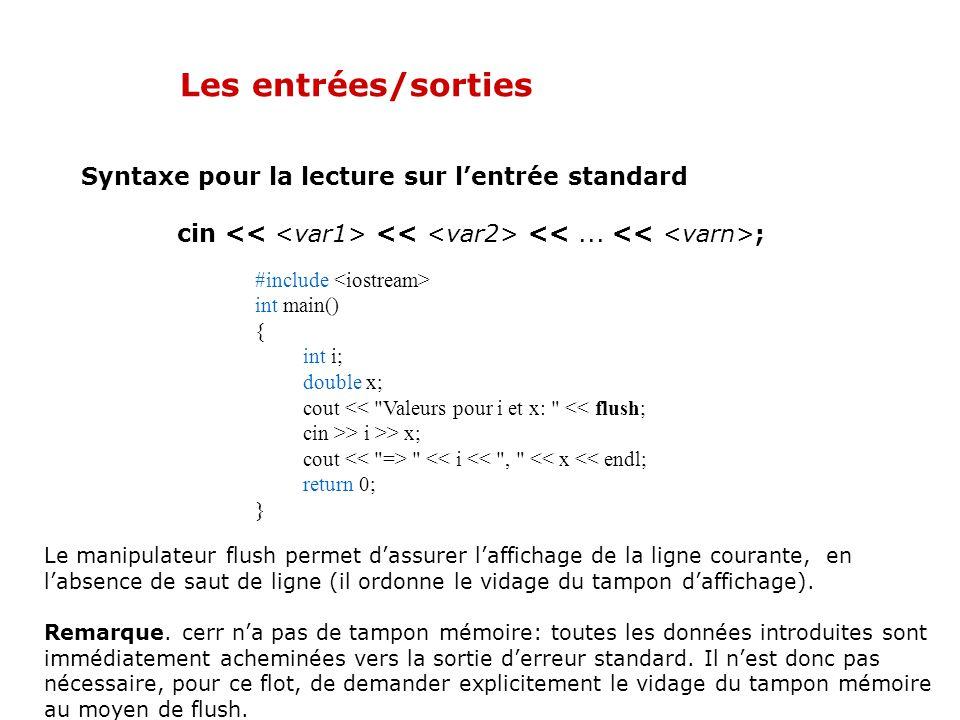 Les entrées/sorties Syntaxe pour la lecture sur l'entrée standard