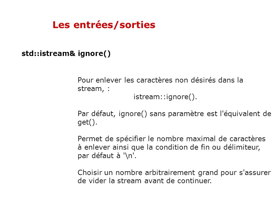 Les entrées/sorties std::istream& ignore()