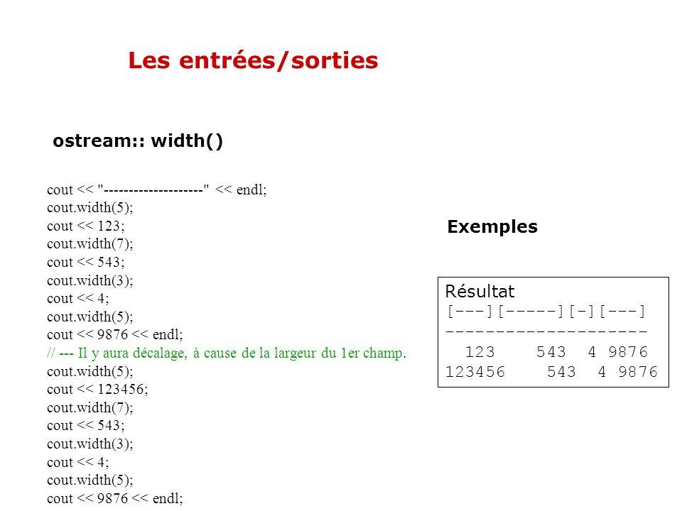 Les entrées/sorties ostream:: width() Exemples Résultat