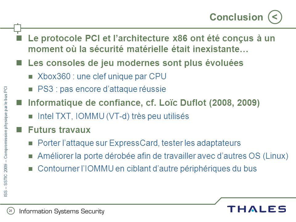 Conclusion Le protocole PCI et l'architecture x86 ont été conçus à un moment où la sécurité matérielle était inexistante…