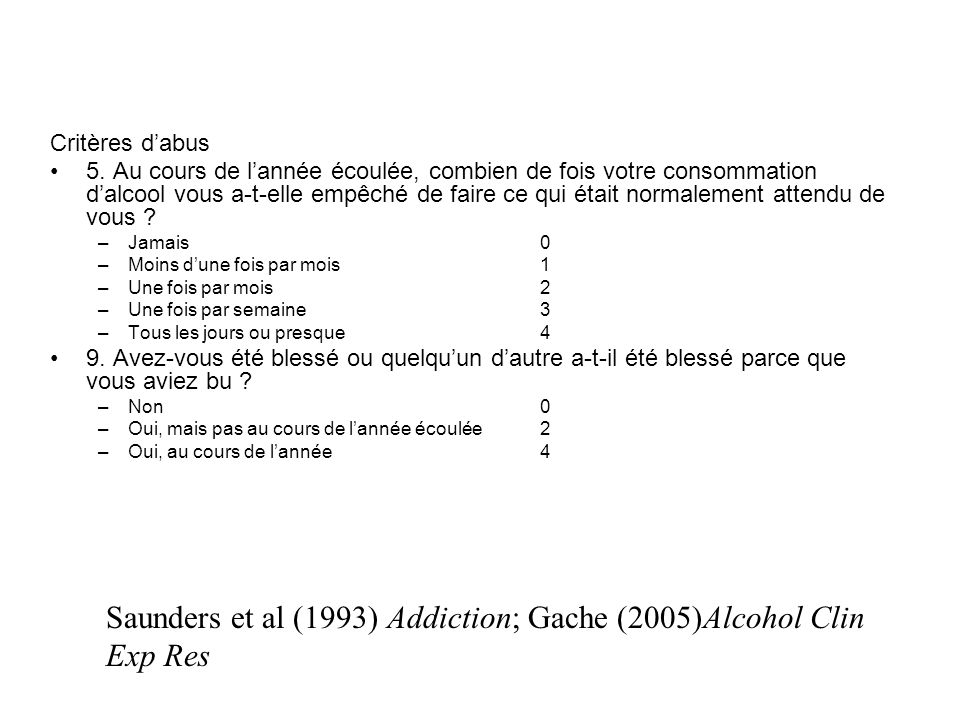 Saunders et al (1993) Addiction; Gache (2005)Alcohol Clin Exp Res