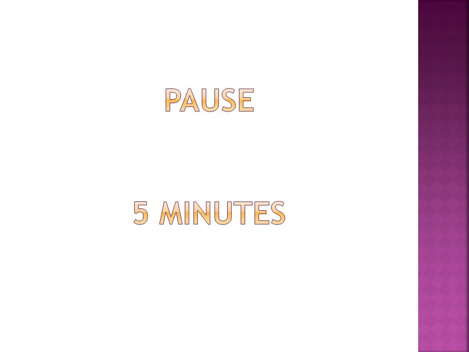 PAUSE 5 MINUTES