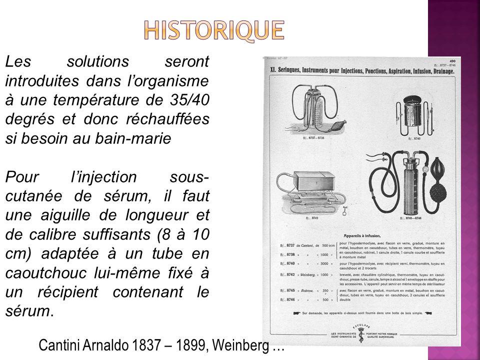 historique Les solutions seront introduites dans l'organisme à une température de 35/40 degrés et donc réchauffées si besoin au bain-marie.