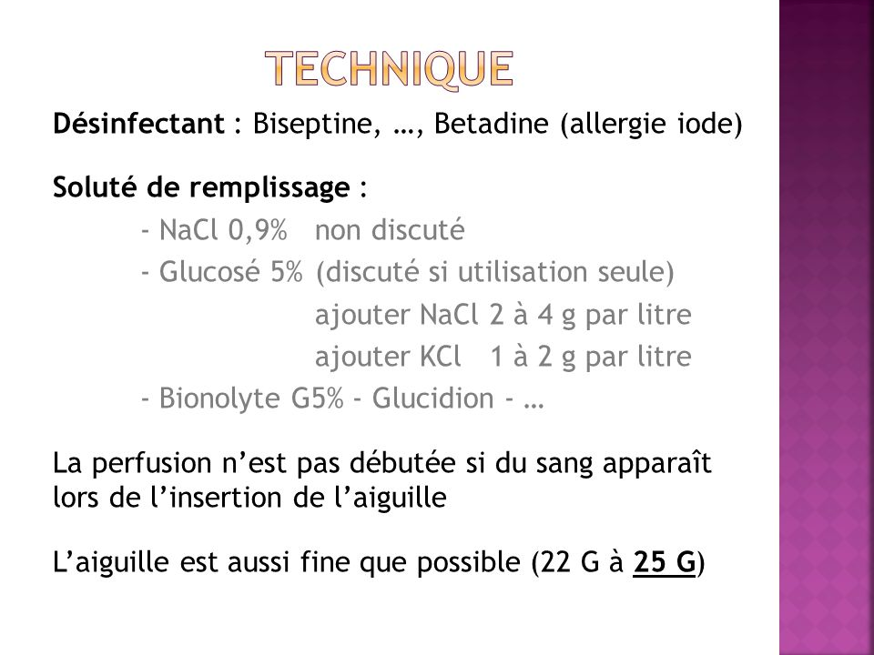 technique Désinfectant : Biseptine, …, Betadine (allergie iode)