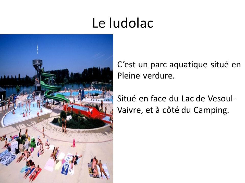Le ludolac C'est un parc aquatique situé en Pleine verdure.