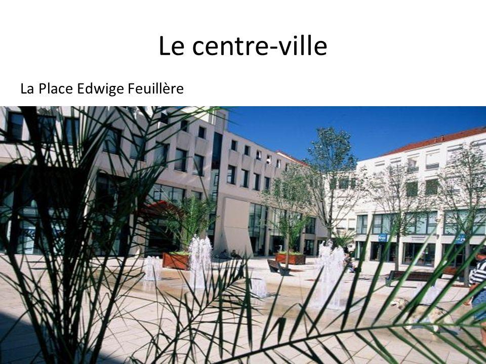 Le centre-ville La Place Edwige Feuillère
