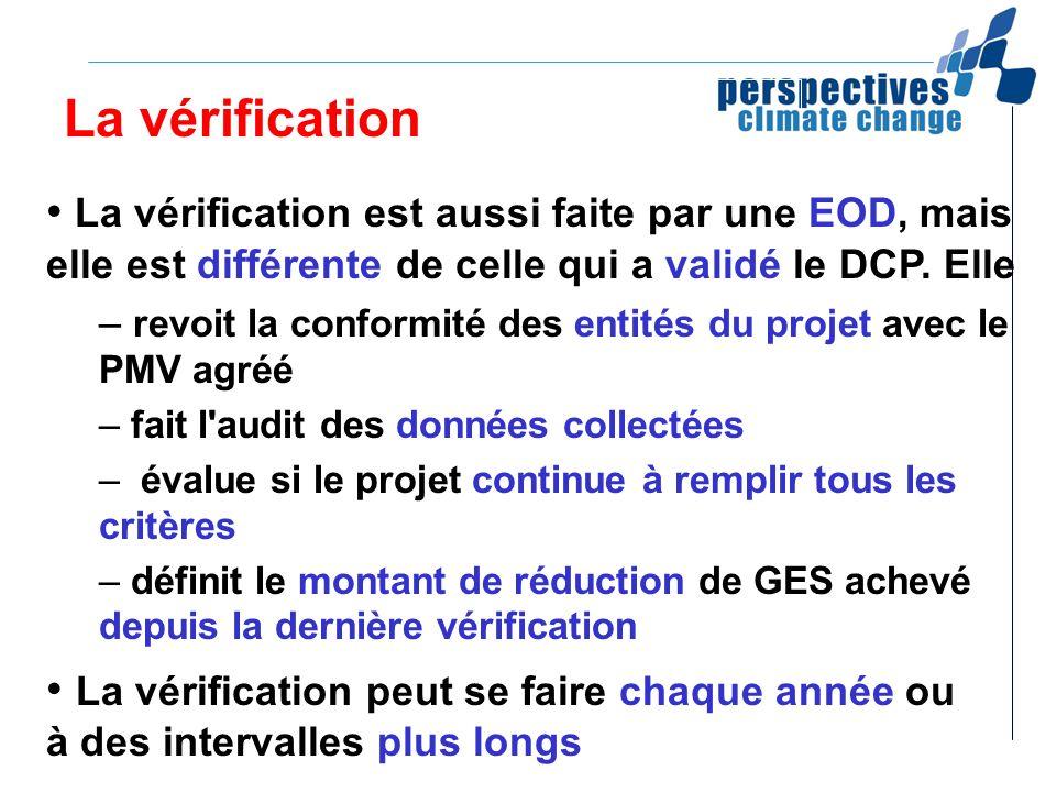 La vérification La vérification est aussi faite par une EOD, mais elle est différente de celle qui a validé le DCP. Elle.