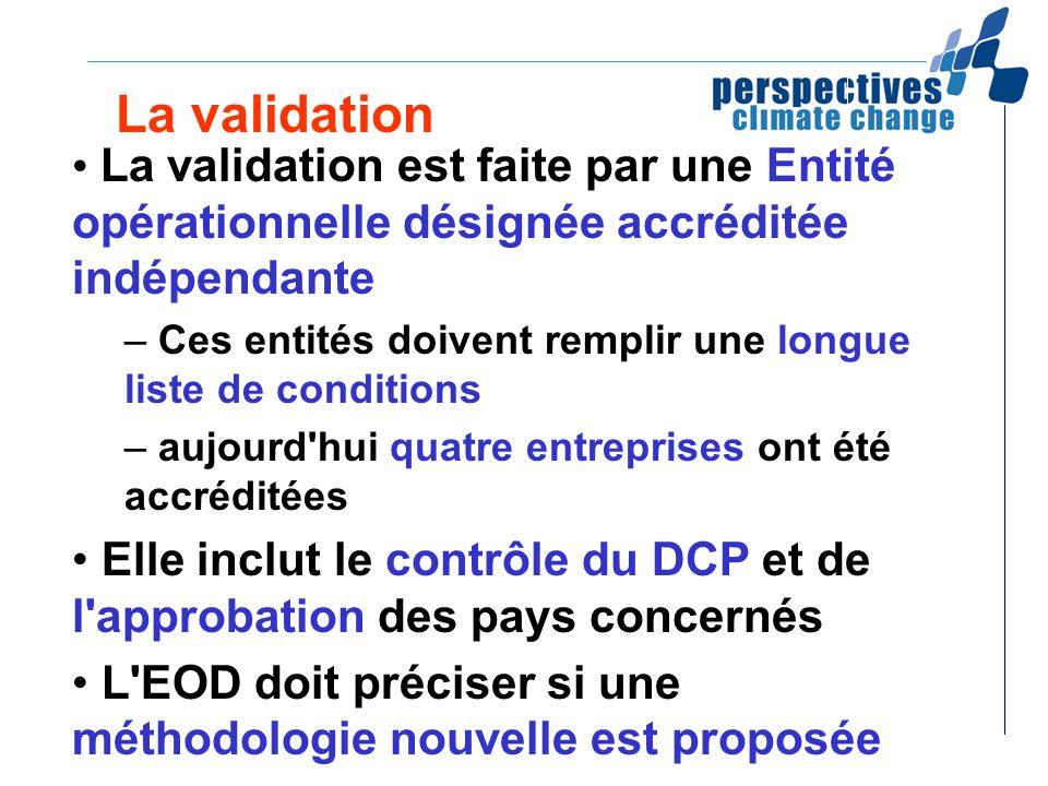 La validationLa validation est faite par une Entité opérationnelle désignée accréditée indépendante.