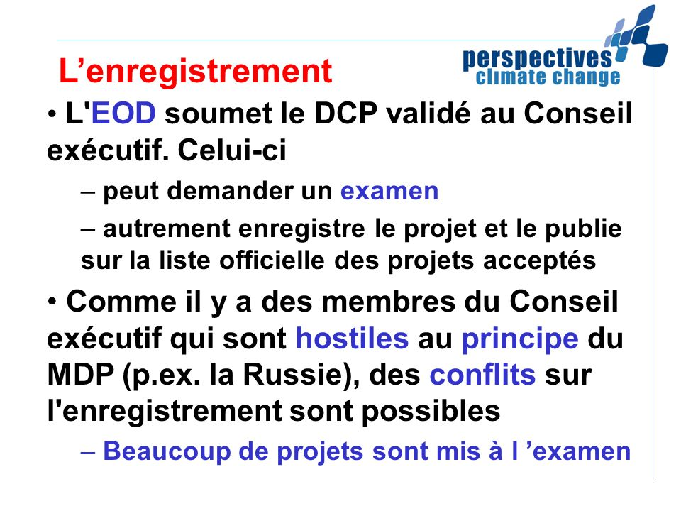 L'enregistrementL EOD soumet le DCP validé au Conseil exécutif. Celui-ci. peut demander un examen.