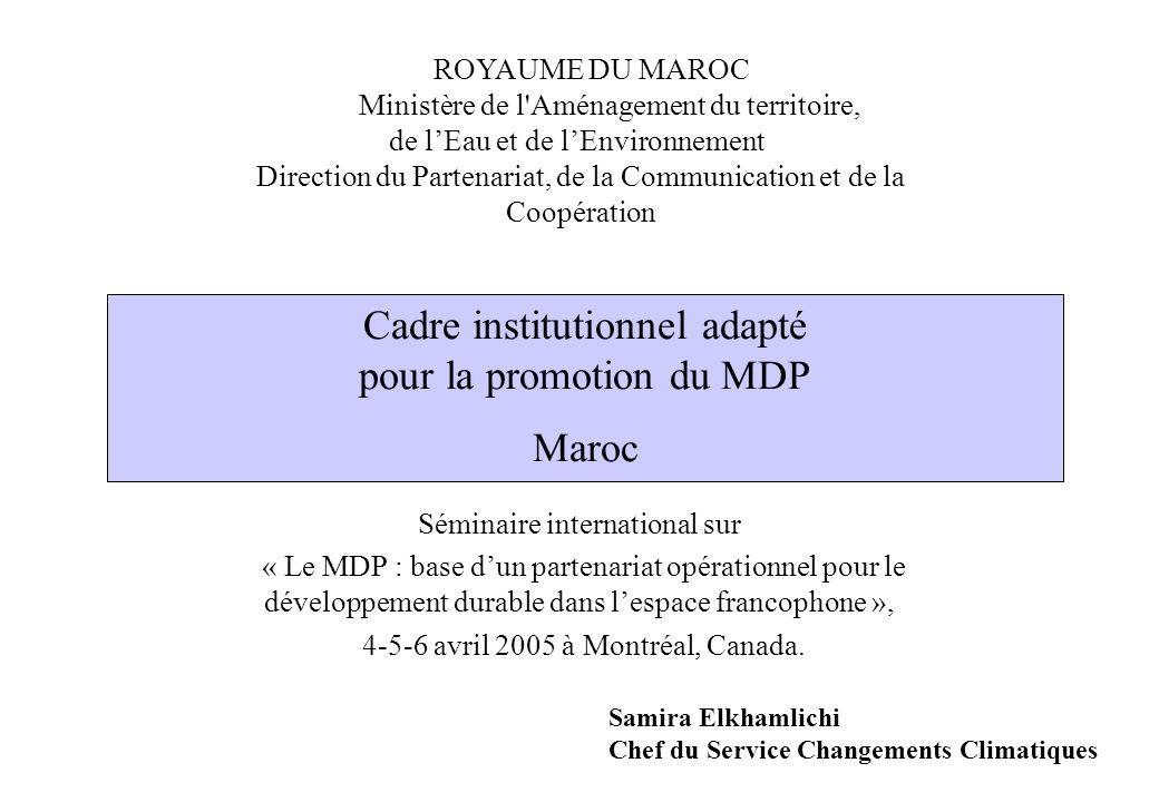 Cadre institutionnel adapté pour la promotion du MDP Maroc