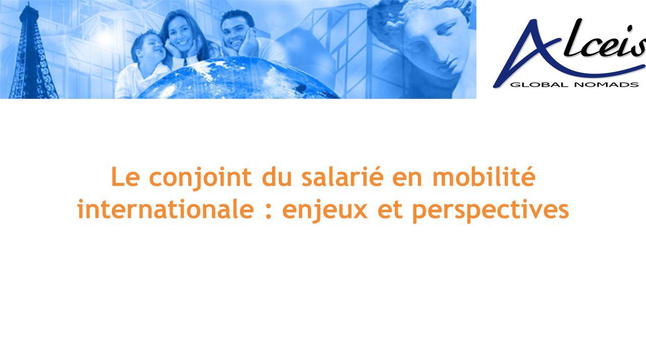 Le conjoint du salarié en mobilité internationale : enjeux et perspectives