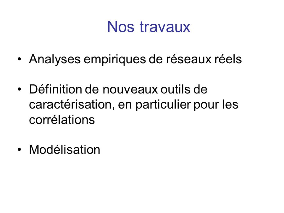 Nos travaux Analyses empiriques de réseaux réels