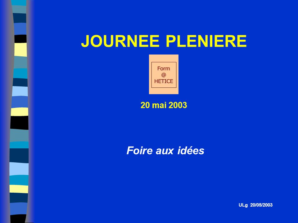 JOURNEE PLENIERE Foire aux idées 20 mai 2003