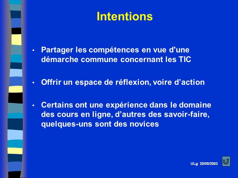 Intentions Partager les compétences en vue d une démarche commune concernant les TIC. Offrir un espace de réflexion, voire d'action.