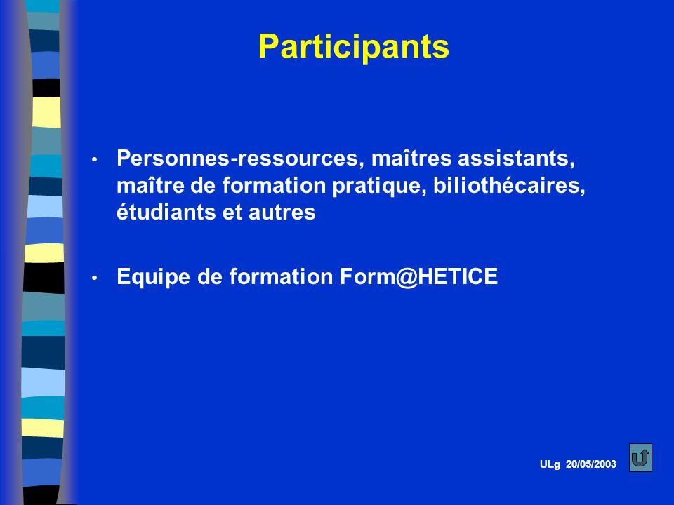 Participants Personnes-ressources, maîtres assistants, maître de formation pratique, biliothécaires, étudiants et autres.