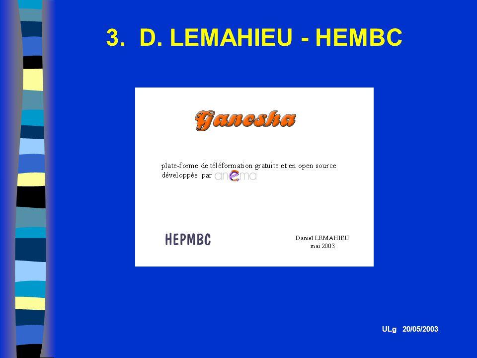3. D. LEMAHIEU - HEMBC Présentation assurée par Valérie ULg 20/05/2003