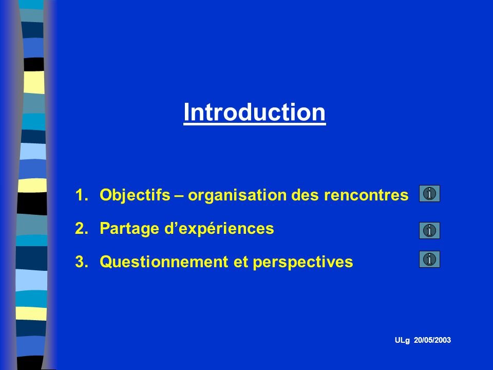 Introduction Objectifs – organisation des rencontres