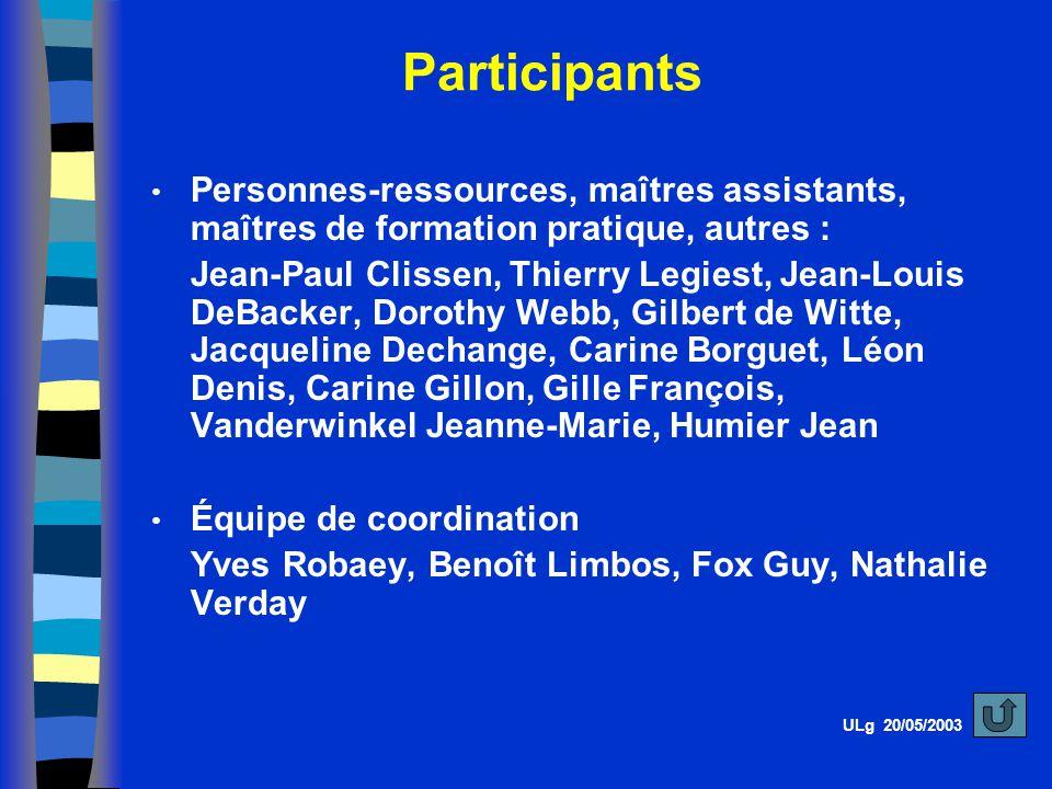 Participants Personnes-ressources, maîtres assistants, maîtres de formation pratique, autres :