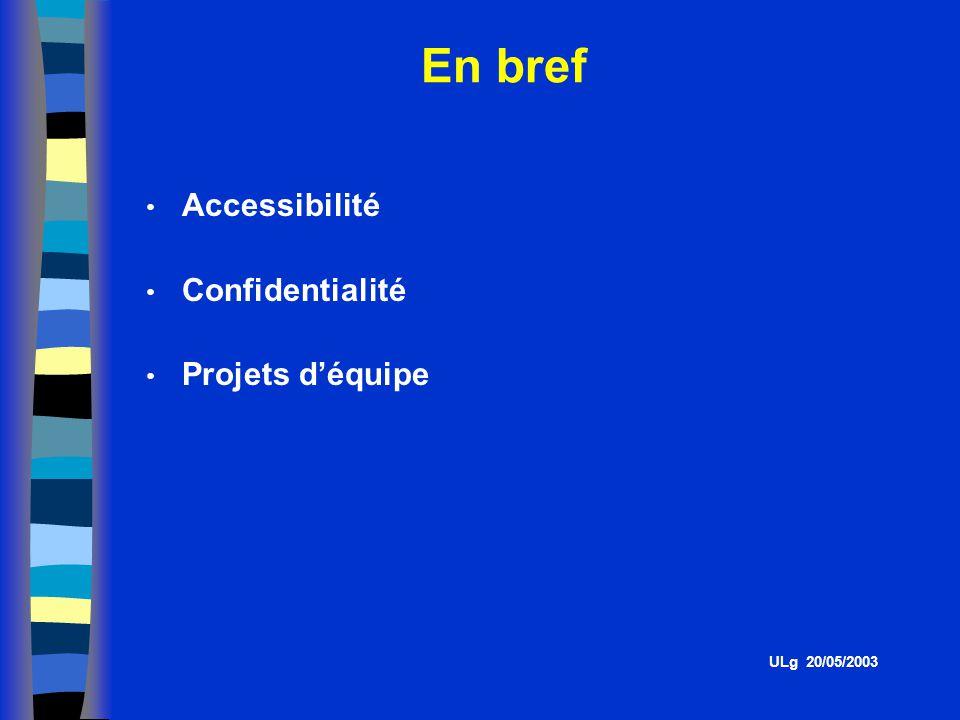 En bref Accessibilité Confidentialité Projets d'équipe ULg 20/05/2003