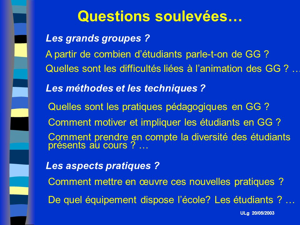 Questions soulevées… Les grands groupes