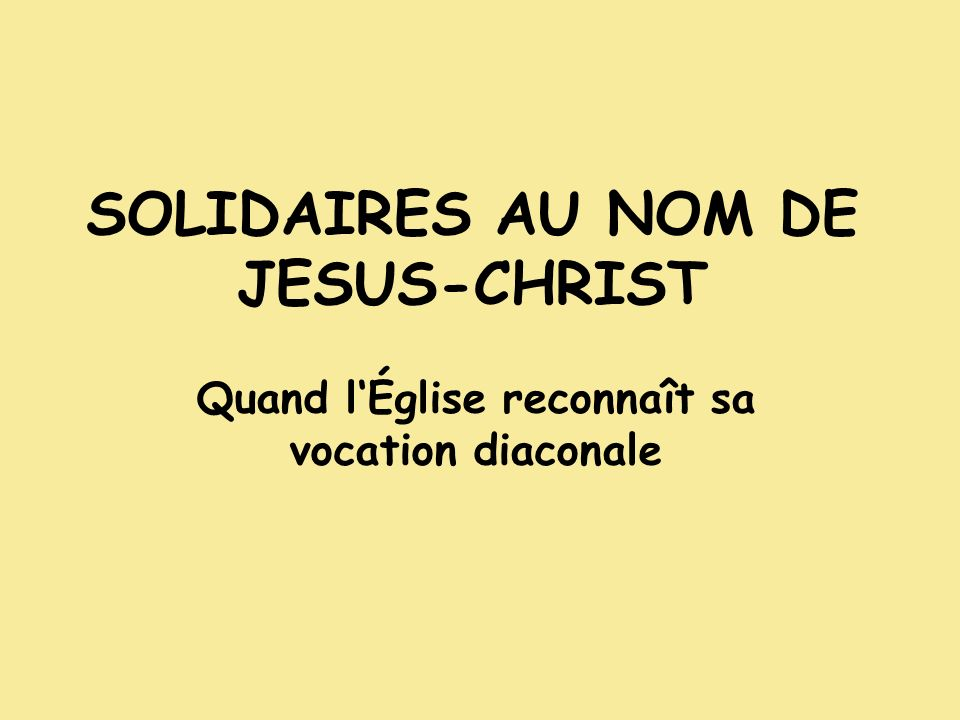 SOLIDAIRES AU NOM DE JESUS-CHRIST