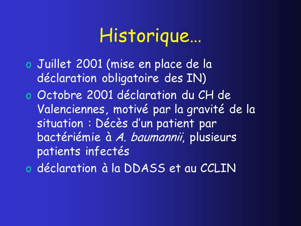 Historique… Juillet 2001 (mise en place de la déclaration obligatoire des IN)