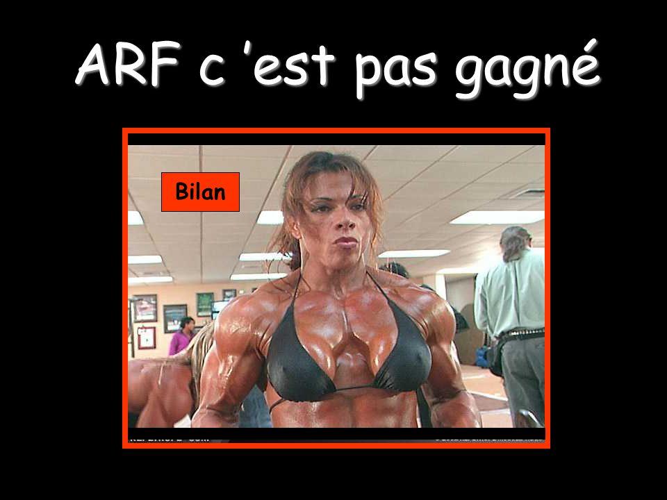 ARF c 'est pas gagné Bilan