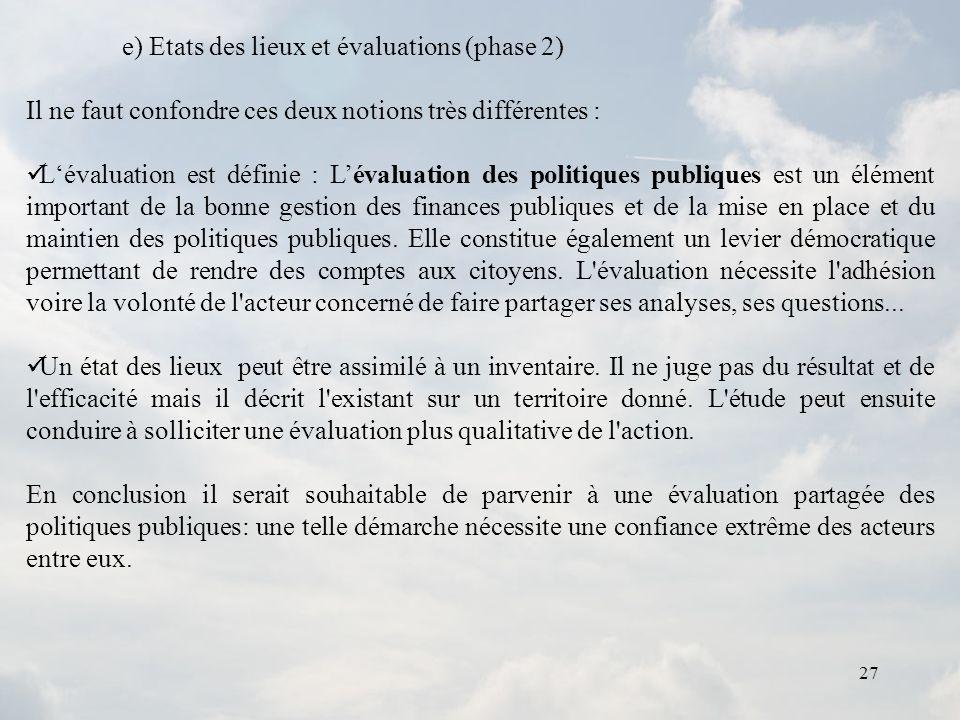 e) Etats des lieux et évaluations (phase 2)