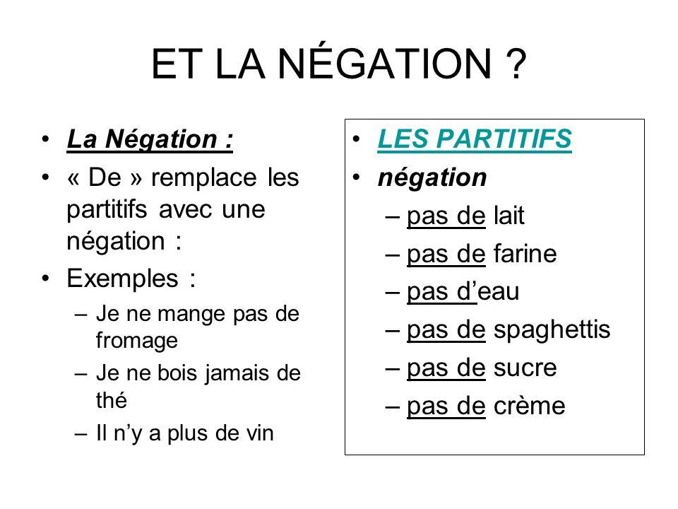 ET LA NÉGATION La Négation :