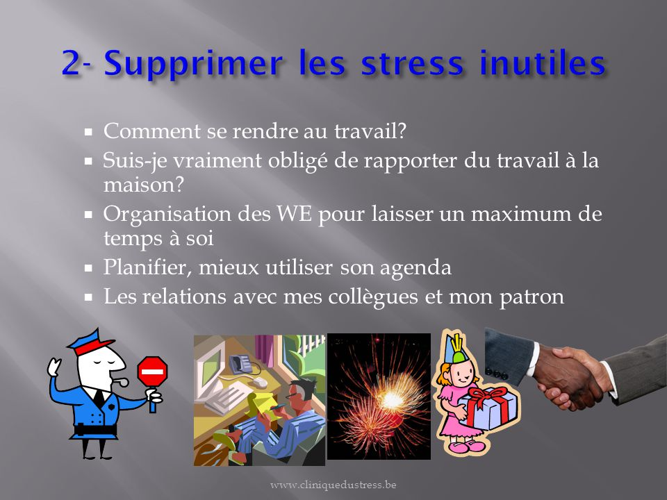2- Supprimer les stress inutiles