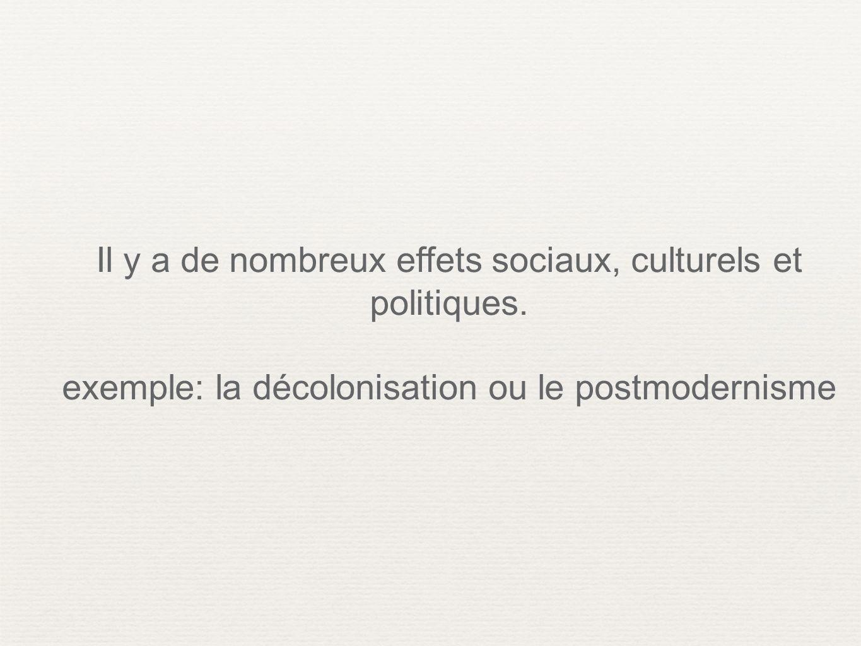 Il y a de nombreux effets sociaux, culturels et politiques.