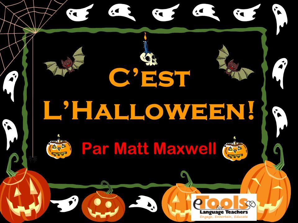 C'est L'Halloween! Par Matt Maxwell