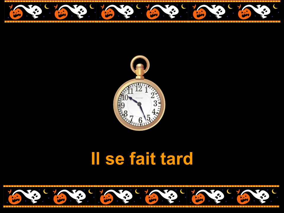 Il se fait tard