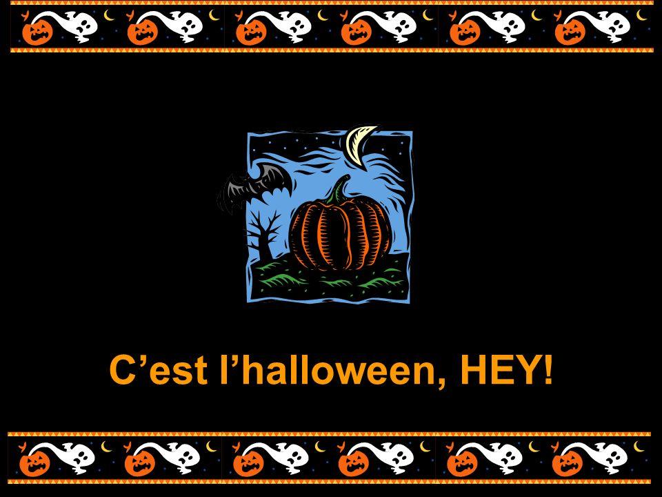 C'est l'halloween, HEY!