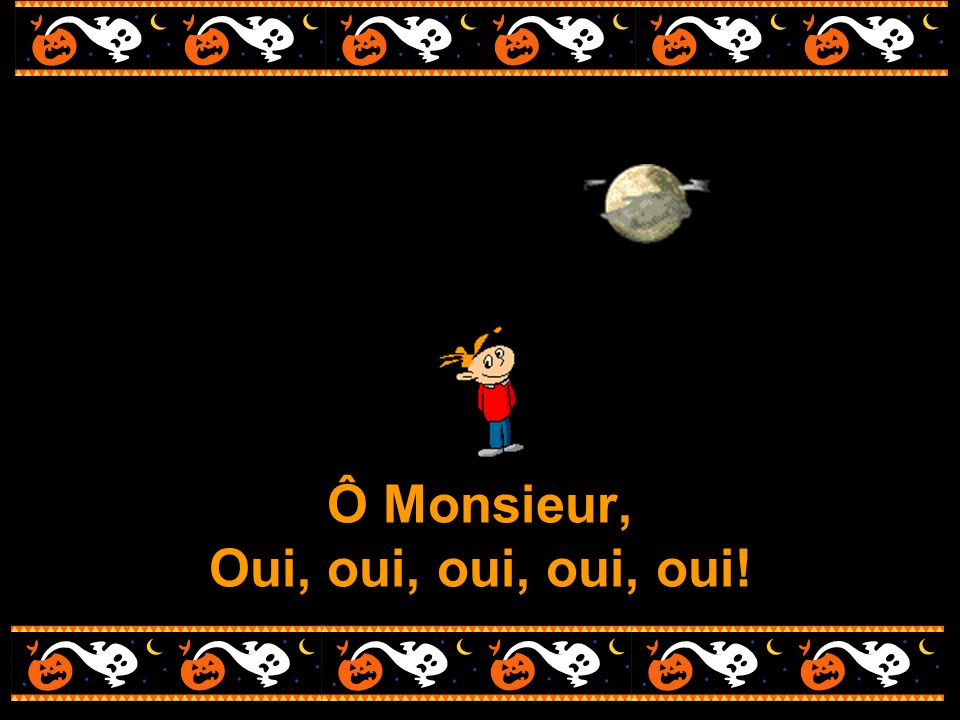 Ô Monsieur, Oui, oui, oui, oui, oui!