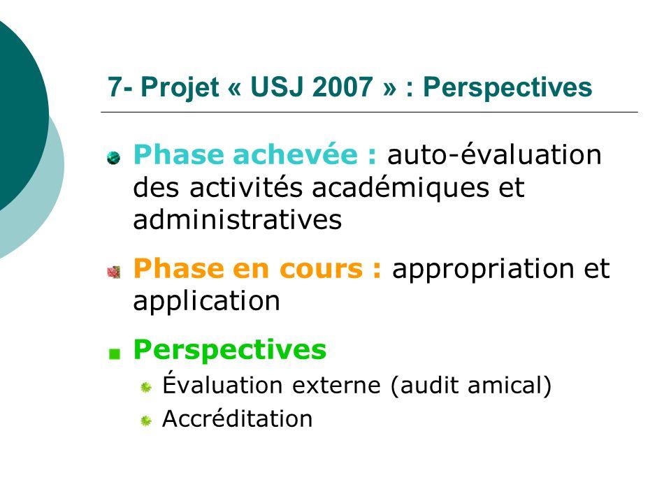 7- Projet « USJ 2007 » : Perspectives
