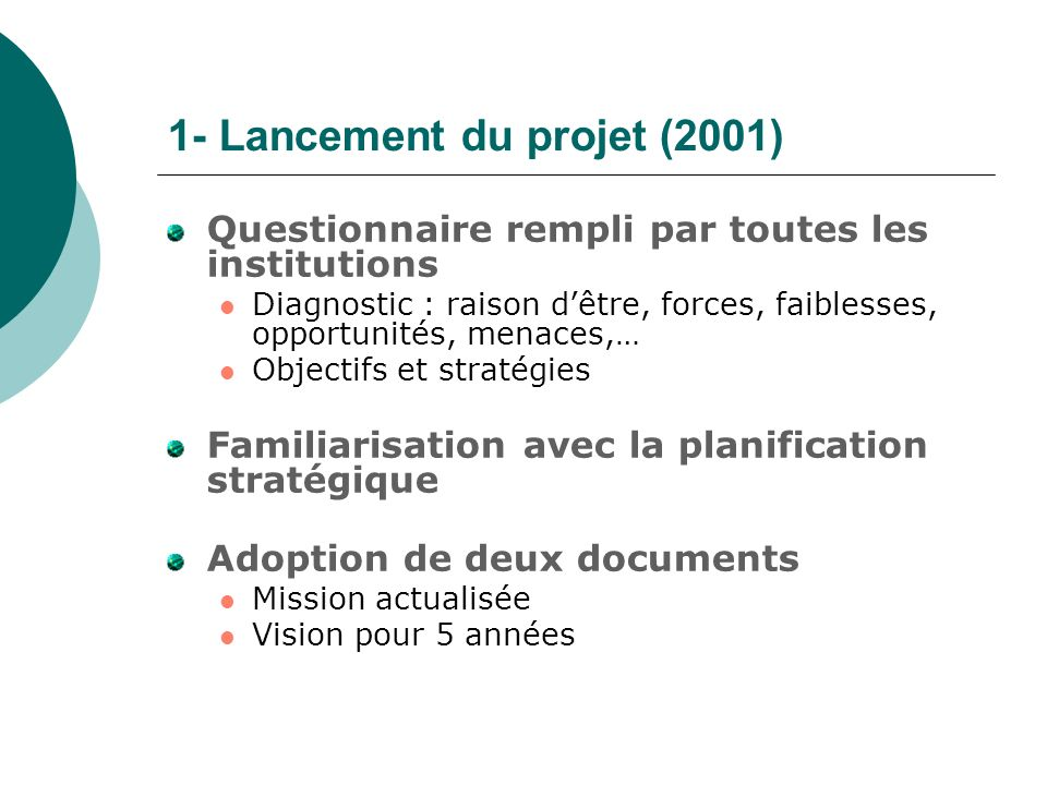 1- Lancement du projet (2001)