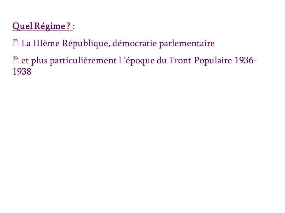 Quel Régime . : La IIIème République, démocratie parlementaire.